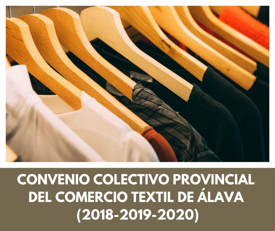 PUNTOS CLAVE DEL CONVENIO COLECTIVO PROVINCIAL DEL COMERCIO TEXTIL DE ÁLAVA (2018-2019-2020)