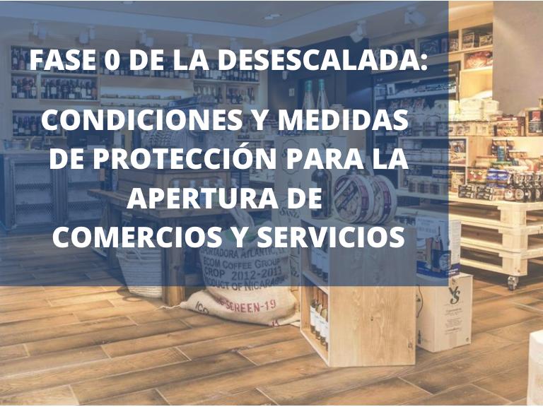 CONDICIONES PARA LA APERTURA DE COMERCIOS Y SERVICIOS DURANTE LA FASE 0 DE DESESCALADA