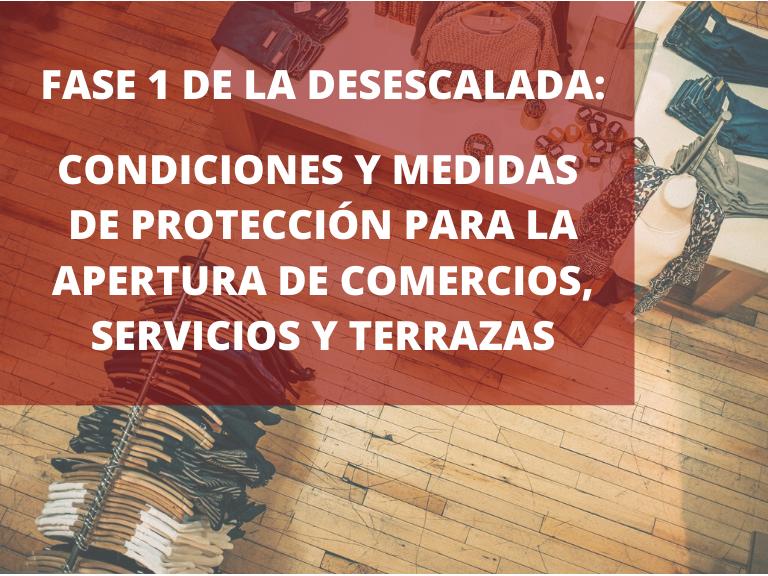 CONDICIONES PARA LA APERTURA DE COMERCIOS, SERVICIOS Y TERRAZAS DURANTE LA FASE 1 DE DESESCALADA