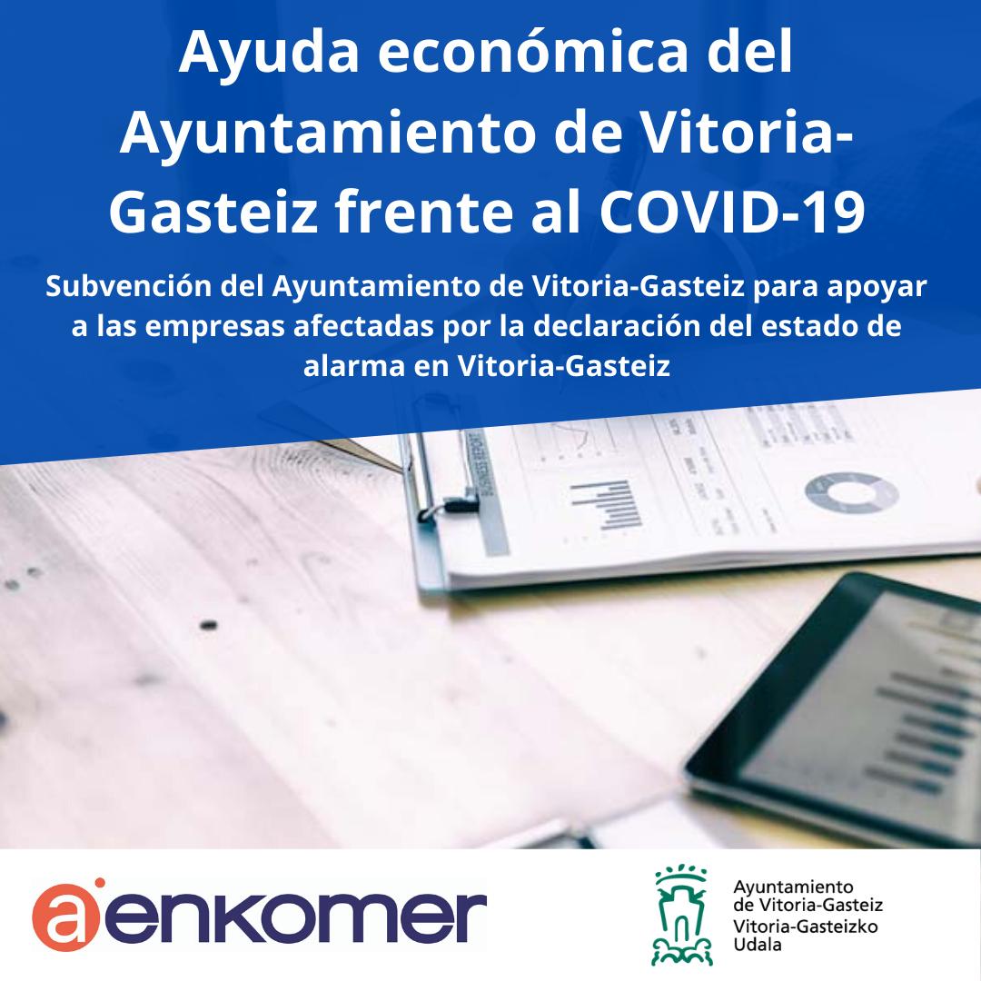 AYUDA ECONÓMICA DEL AYUNTAMIENTO DE VITORIA-GASTEIZ PARA APOYAR A LAS EMPRESAS AFECTADAS POR EL COVID-19