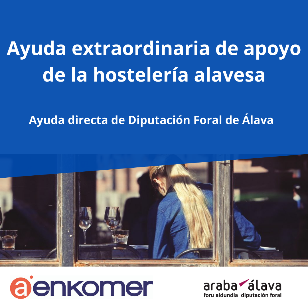 AYUDA EXTRAORDINARIA DE APOYO A LA HOSTELERÍA ALAVESA. DIPUTACIÓN FORAL DE ALAVA