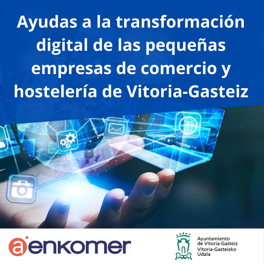 AYUDA DEL AYUNTAMIENTO DE VITORIA-GASTEIZ PARA LA TRANSFORMACIÓN DIGITAL DEL PEQUEÑO COMERCIO